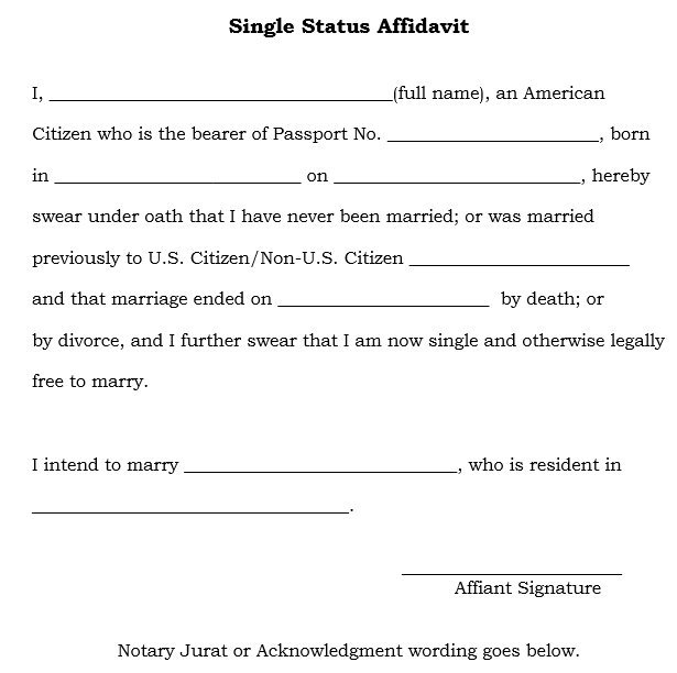 A Single Status Affidavit Can Be Issued By The Local County Clerk State And At Any US Embassy Or Consulate Located Outside Of USA